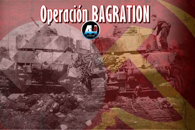 AH42 – Operación Bagration, la mayor derrota de la Wehrmacht