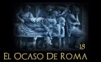 El Ocaso de Roma cap. 18: Hambre, peste, guerra…