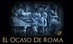 El Ocaso de Roma cap. 18: Hambre, peste,guerra…