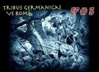 Tribus Germánicas contra Roma – Episodio 03