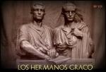 46 Los Hermanos Graco 1ª parte – RelatosHistóricos